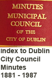 Index to Dublin City Council Minutes 1881 - 1987